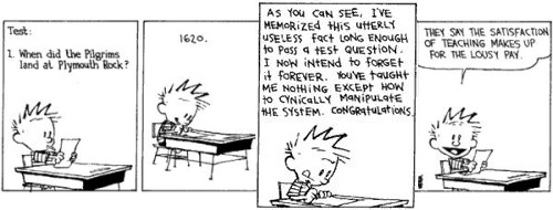 Calvin and Hobbes: as you can see, I've memorized this utterly useless fact long enough to pass a test question